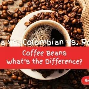 arabica vs colombian vs robusta coffee-beans